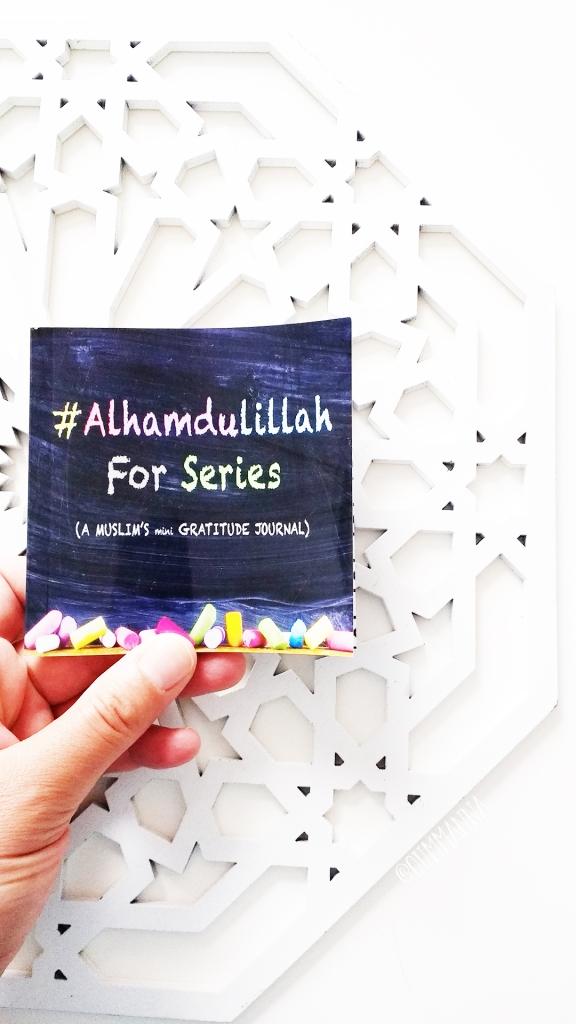 #ElhamdulillahForSeries A muslim's mimi gratitude book